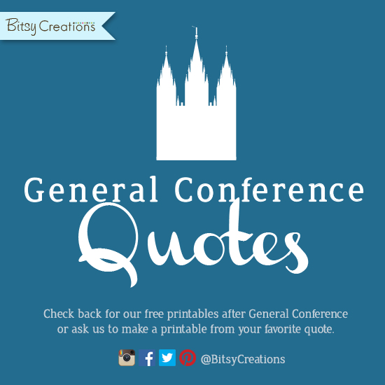 October 2016 General Conference Free Printables – Quote Art from LDS General Conference