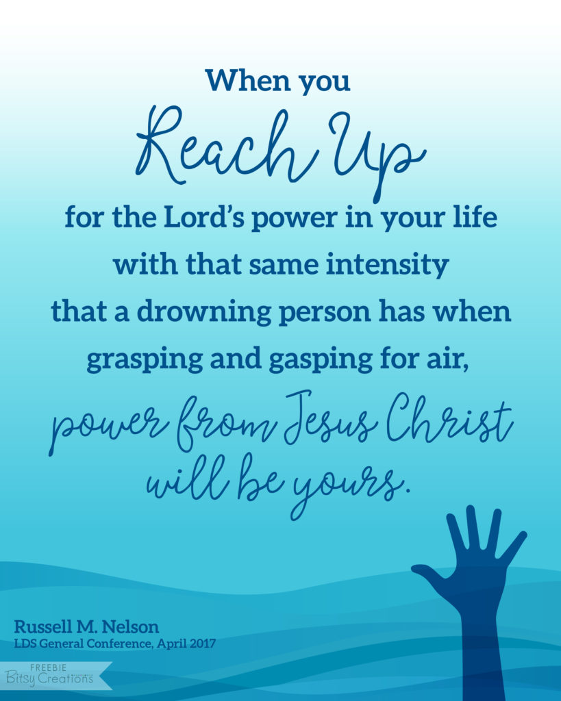 Reach Up - Russell M. Nelson - LDSCONF Free Printable from BitsyCreations