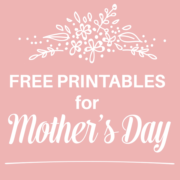 Free Mother's Day Printables – A Collection From BitsyCreations