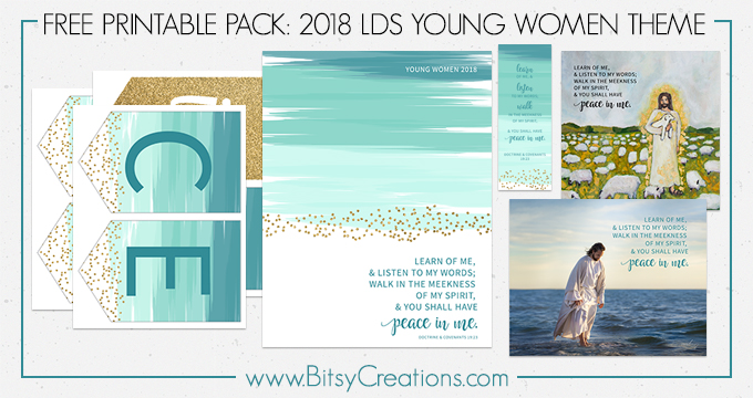 2018 LDS Young Women Mutual Theme – FREE Printables