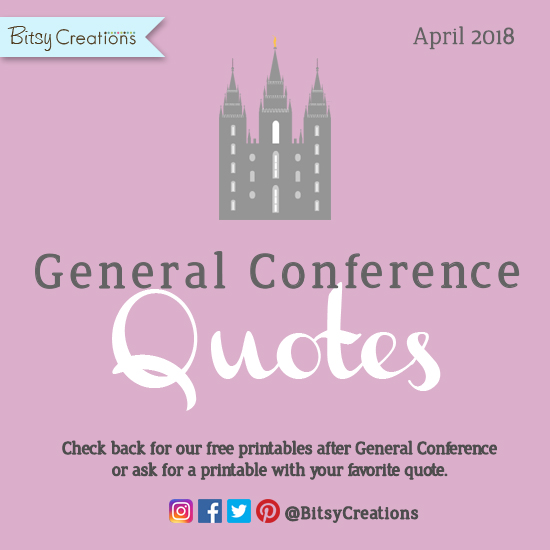 Free General Conference Quote Art Printables April 60 Mesmerizing General Quotes