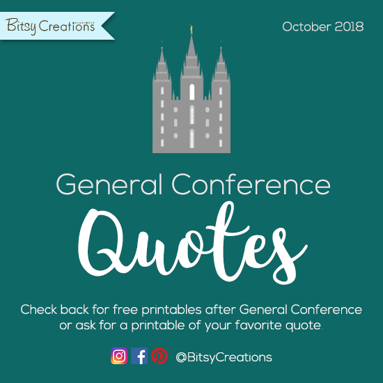 Free General Conference Quote Art Printables October 60 Custom General Quotes